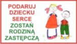 Informacja na temat kampanii Podaruj dziecku serce zostań rodziną zastępczą